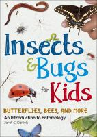 Insects & Bugs for Kids: An Introduction to Entomology.