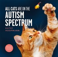 All cats are on the autism spectrum
