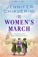 The women's march : a novel of the 1913 woman suffrage procession