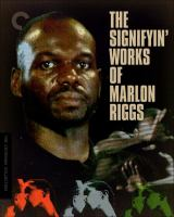 The signifyin' works of Marlon Riggs [Blu-ray].