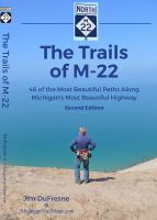 The trails of M-22 : 48 of the most beautiful paths along Michigan's most beautiful highway