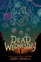 Spinelli, Jerry Dead Wednesday