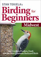 Stan Tekiela's birding for beginners. Midwest : your guide to feeders, food and the most common backyard birds