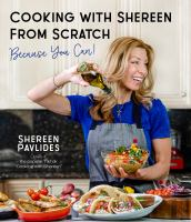 Cooking with Shereen from scratch : because you can!