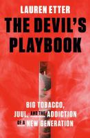 The Devil's playbook : big tabacco, juul, and the addition of a new generation