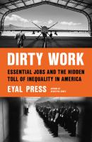Dirty work : essential jobs and the hidden toll of inequality in America