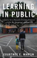 Learning in public : lessons for a racially divided America from my daughter's school