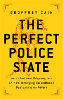 The perfect police state : an undercover odyssey into China's terrifying surveillance dystopia of the future