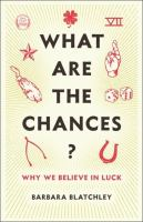 What are the chances? : why we believe in luck