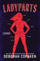 Ladyparts : a memoir