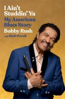 I ain't studdin' ya : my American blues story