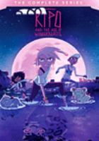 Kipo and the age of wonderbeasts. The complete series
