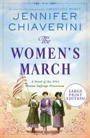 The women's march : a novel of the 1913 woman suffrage procession (LARGE PRINT)