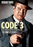 Code 3 : L.A. sheriff's case files. The complete series