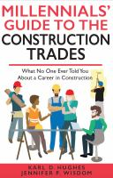 Millennials' guide to the construction trades : what no one ever told you about a career in construction
