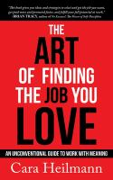 The art of finding the job you love : an unconventional guide to work with meaning