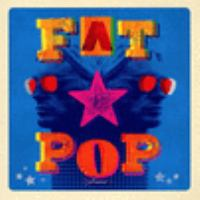 Fat pop. Volume 1