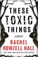These toxic things : a thriller