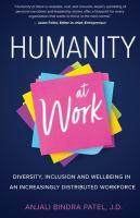 Humanity at work : diversity, inclusion and wellbeing in an increasingly distributed workforce