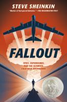 Fallout : spies, superbombs, and the ultimate Cold War showdown