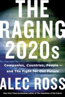 The raging 2020s : companies, countries, people--and the fight for our future