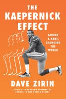 The Kaepernick effect : taking a knee, changing the world