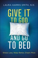 Give it to God and go to bed : stress less, sleep better, dream more