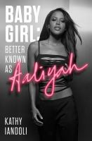 Baby girl : better known as Aaliyah