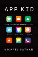 App kid : how a child of immigrants grabbed a piece of the American dream