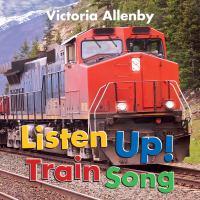 Listen Up! Train Song.