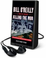 Killing the mob : the fight against organized crime in America (AUDIOBOOK)
