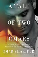 A tale of two Omars : a memoir of family, revolution, and coming out during the Arab Spring