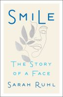 Smile : the story of a face