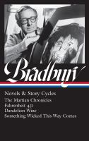 Novels & story cycles. The Martian chronicles, Fahrenheit 451, Dandelion wine, Something wicked this way comes