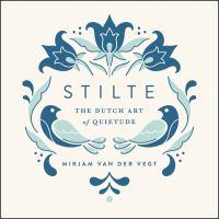 Stilte : the Dutch art of quietude
