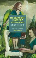 The dead girls' class trip : selected stories