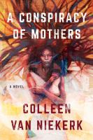 A conspiracy of mothers : a novel