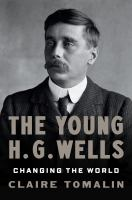 The young H.G. Wells : changing the world