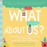 What about us? : a new parents guide to safeguarding your over-anxious, over-extended, sleep-deprived relationship