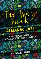 The way back almanac 2022 : a contemporary seasonal guide back to nature