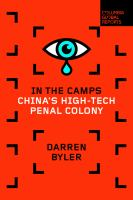 In the camps : China's high-tech penal colony