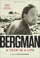 Bergman : a year in a life / in co-production with Sveriges Television [and others] ; produced by Mattias Nohrborg, Cecilia Nessen, Fredrick Heinig ; directed by Jane Magnusson.