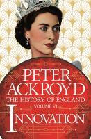The history of England. Volume VI, Innovation