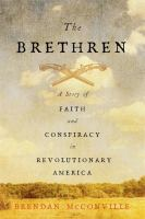 The Brethren : a story of faith and conspiracy in revolutionary America