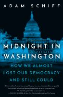 Midnight in Washington : how we almost lost our democracy and still could