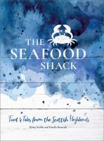 The seafood shack : food & tales from the Scottish highlands.