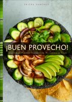 ¡Buen provecho! : traditional Mexican flavors from my cocina to yours