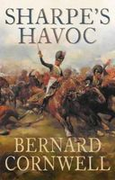Sharpe's havoc : Richard Sharpe and the campaign in northern Portugal, spring 1809 (LARGE PRINT)