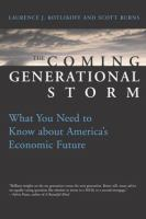 The coming generational storm : what you need to know about America's economic future