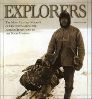 Explorers : the most exciting voyages of discovery, from the African expeditions to the lunar landing